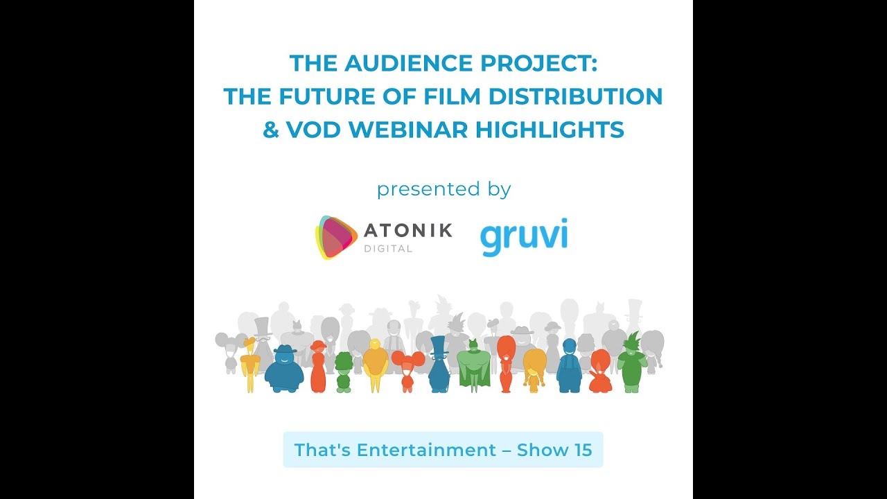THE AUDIENCE PROJECT: THE FUTURE OF FILM DISTRIBUTION & VOD WEBINAR HIGHLIGHTS