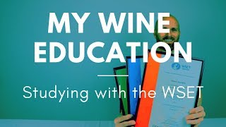 My Wine Education - Studying with the WSET