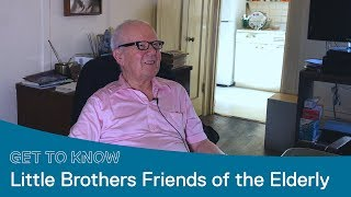 Get to Know Little Brothers Friends of The Elderly