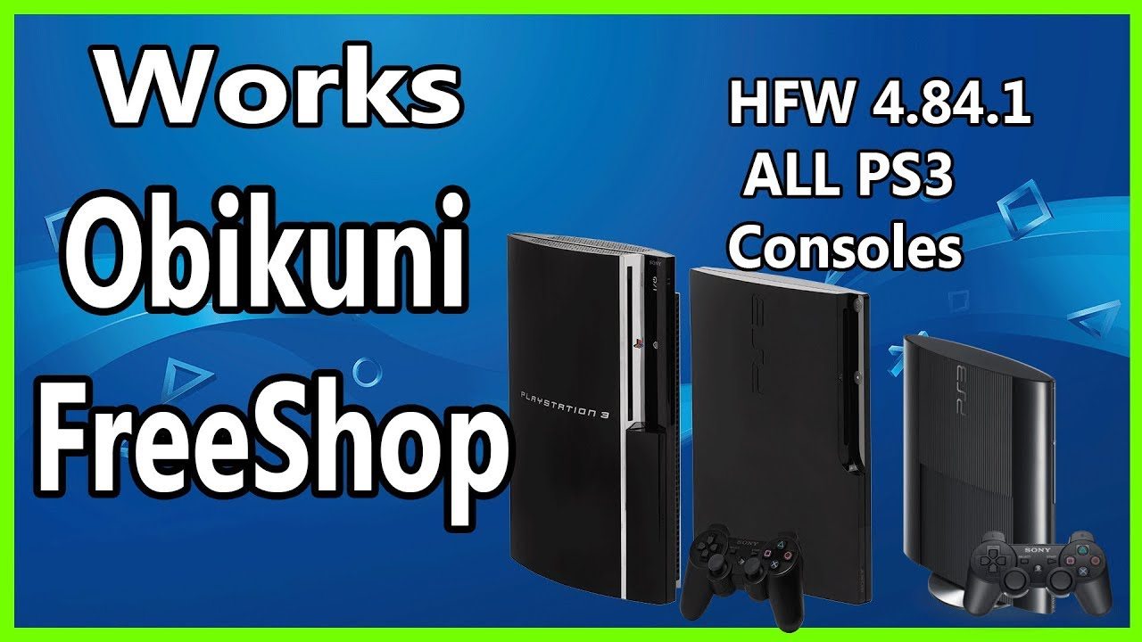 Obikuni MultiStore FreeShop PS3 HAN EXPLOIT HFW Hybrid Firmware 4 84 1 ALL  PS3 Consoles 2019