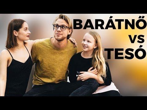 KI ISMER JOBBAN? - BARÁTNŐ VS KISTESÓ
