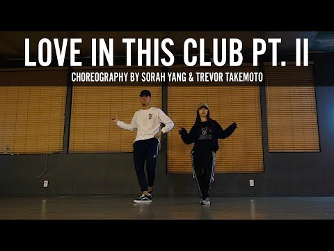 Usher  Love In This Club Pt II Choreography  Sorah Yang & Trevor Takemoto