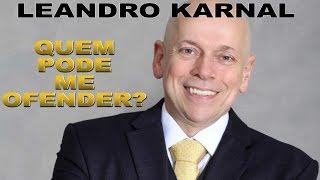 LEANDRO KARNAL - QUEM PODE ME OFENDER