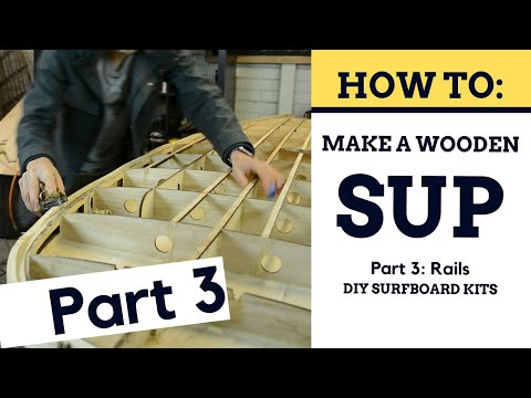 How To Build A Wooden SUP - Rail Installs [Part 3]