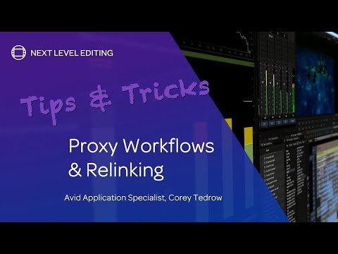 Tips & Tricks: Proxy Workflows and Relinking