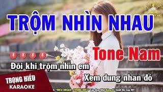 Karaoke Trộm Nhìn Nhau Tone Nam Nhạc Sống | Trọng Hiếu