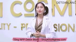 Nhà máy sản xuất Mỹ Phẩm Detox Blanc Việt Nam - LH: Shop Khởi Nghiệp