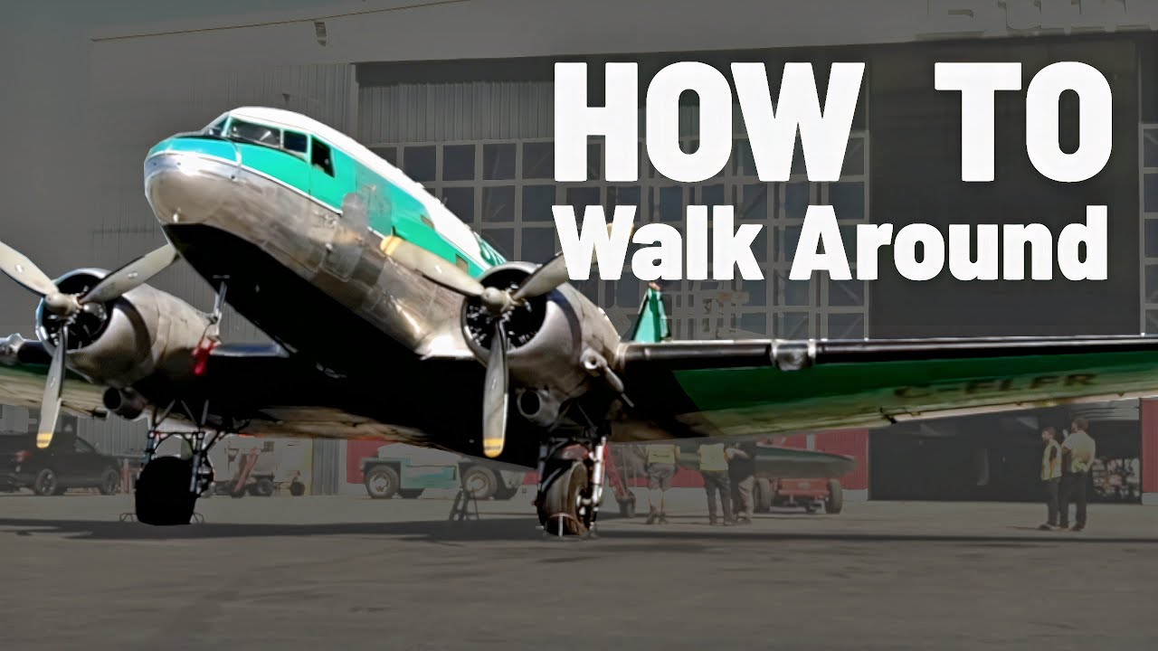 What are you looking for? Aircraft Walk-Around | DC-3 MASTER CLASS