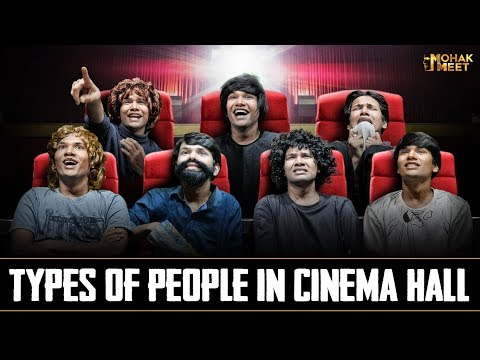 TYPES OF PEOPLE IN CINEMA HALL | COMEDY VIDEO || MOHAK MEET