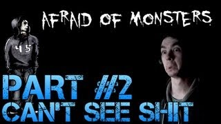 Afraid of Monsters - CAN'T SEE SHIT - Gameplay Walkthrough Part 2