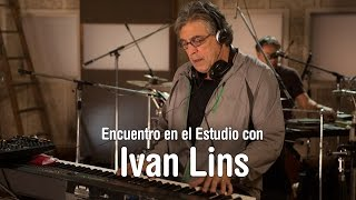 Ivan Lins y Aca Seca Trío - Dinorah - Encuentro en el Estudio - Temporada 7