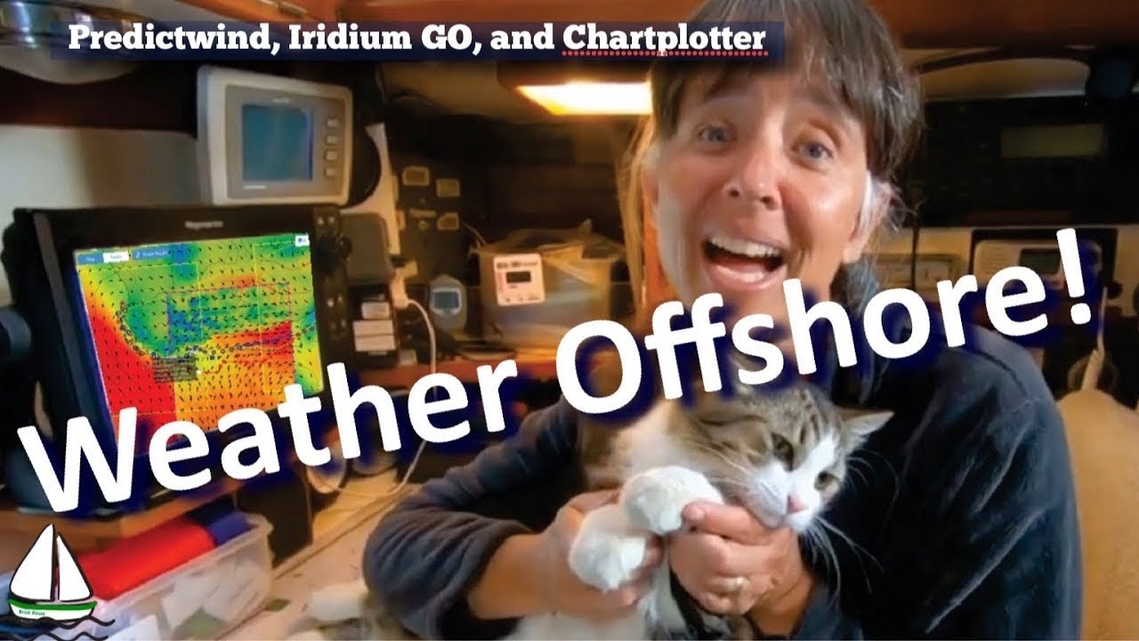 How to Get Weather at Sea – Predictwind, Iridium GO, and a Chartplotter! (Sailing Brick House #67)