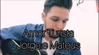 Baixar Amor Turista  - Jorge e Mateus (Emerson Gonçalves cover)
