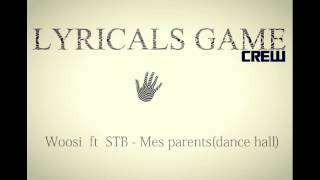 Woosi ft Stb - Mes parents(dance hall)