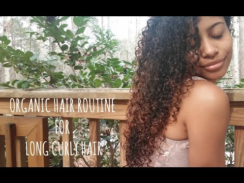 Organic Hair Routine for Long Natural Curly Hair | 2017| Herbal Based |