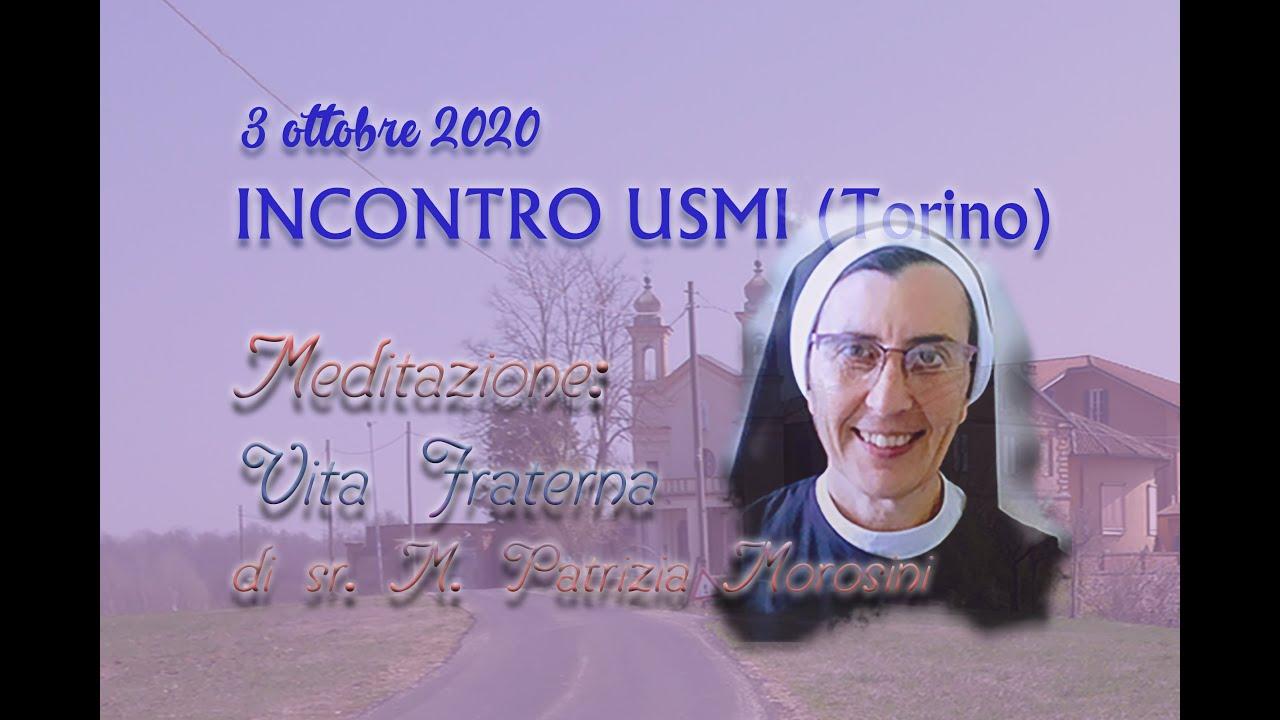 3 ottobre 2020 - Meditazione sulla vita fraterna tenuta all'USMI (TO) da Suor M. Patrizia Morosini