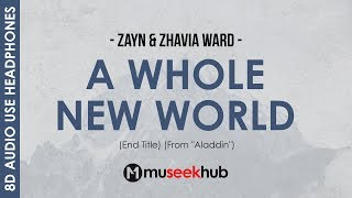 ZAYN & Zhavia Ward - A Whole New World [ 8D Audio ]  🎧