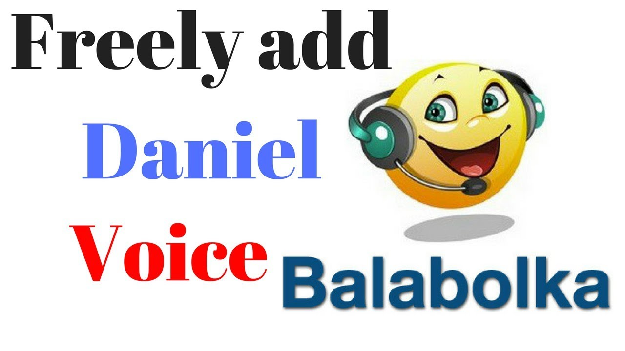 how to add daniel british english voice in balabolka youtube