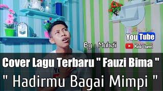 Hadirmu Bagai Mimpi - Fauzi Bima   Cover By Muhdi   Versi Slow