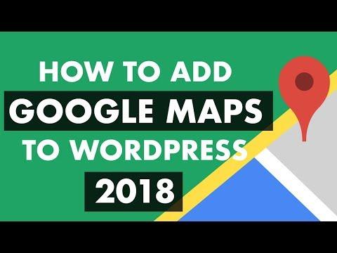 How To Add Google Maps In Wordpress 2018