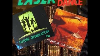 Laserdance Future Generation Vs Force Of Order ItaloSynth Megamix By SpaceMouse 2016