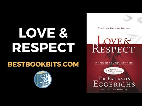 Love & Respect | The Love She Most Desires; The Respect He Desperately Needs | Dr Emerson Eggerichs