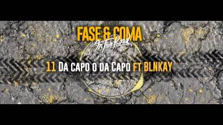 Fase & Coma - 11 Da capo o da Capo ft. Blnkay - On The Road MIXTAPE