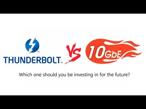 10GBe Vs Thunderbolt - Which Connection should you be investing in for 2018?