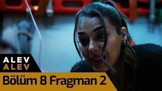 Alev Alev 8. Bölüm 2. Fragman