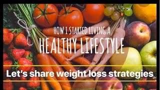 Tips for quick weight loss/healthy living strategies