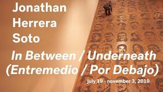 MAEP, Jonathan Herrera Soto: In Between / Underneath (Entremedio / Por Debajo)