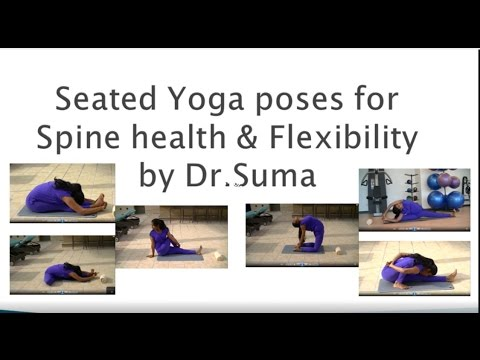 Seated Yoga poses for Spine health & Flexibility by Dr.Suma