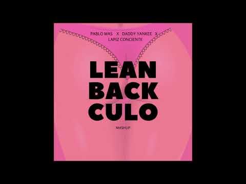 Pablo Mas x Daddy Yankee x Lapiz Conciente - Lean Back Culo (Mashup)