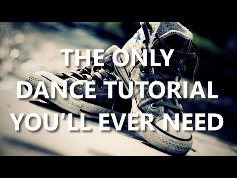 The Only Dance Tutorial You'll Ever Need