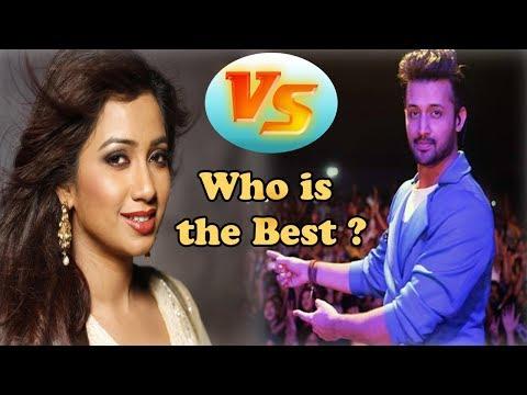 Atif Aslam VS Shreya Ghoshal Who Is The Best ?