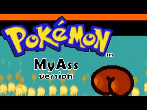 Pokemon MY ASS Version! Part 1