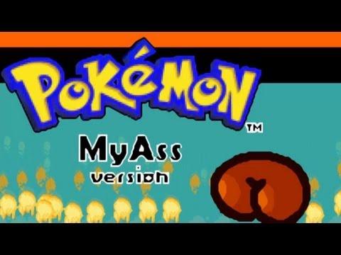 Pokemon MY ASS Version! Part 1