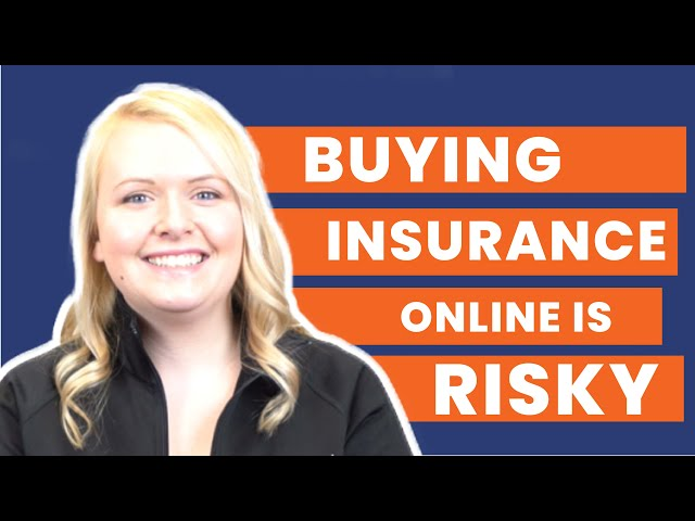 Why Buying Insurance Online Can Be Risky