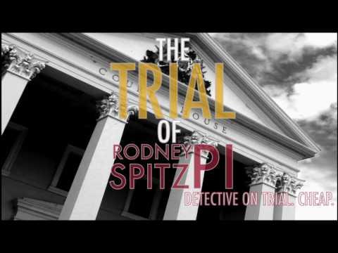 The Trial of Rodney Spitz, PI