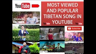 MOST VIEWED AND POPULAR TIBETAN VIDEO SONG IN YOUTUBE