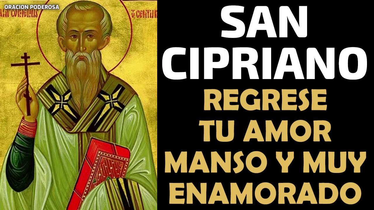 San Cipriano Oración Para Que Regrese Tu Amor Manso Y Muy Enamorado Youtube