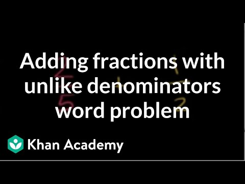 Example of adding fractions with unlike denominators word problem | Pre-Algebra | Khan Academy