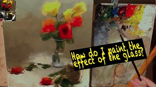 #3 episode Roses in a glass cup by Gianluca Rotelli. How do I paint the effect of the glass?