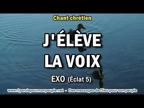 EXO J'ÉLÈVE LA VOIX –Chant chrétien -Inclus message: Qui est comme toi?