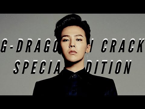 G-DRAGON ON CRACK   SPECIAL EDITION  