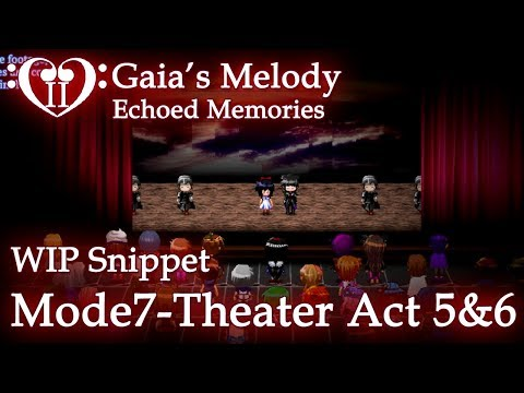 Gaia's Melody EM2 WIP Snippet - MODE7-THEATER ACT 5 & 6 [Voiced] (RPG Maker MV) SPOILERS