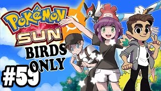 POKEMON SUN - BIRDS ONLY! - Lillie is too Pure - Pt. 59