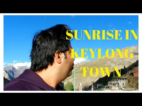 "SUNRISE  IN KEYLONG || Mountain view || Feel the ""MOTHER NATURE"""