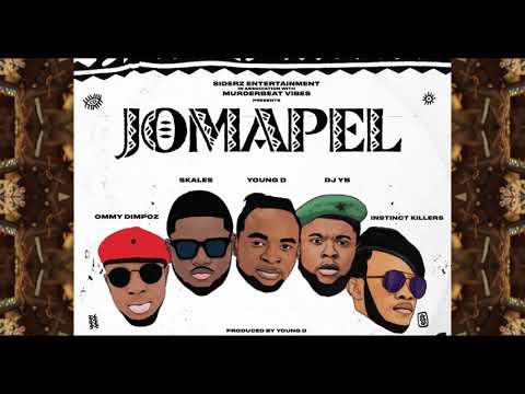 YOUNG D X SKALES X OMMY DIMPOZ X DJ YB X INSTINC KILLERS - JOMAPEL MUSIC 2019 NAIJA AFRO BONGO FLAVA