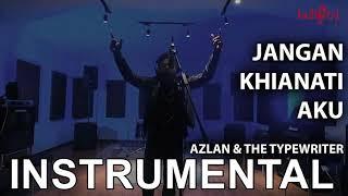 [Instrumental] Jangan Khianati Aku - Azlan & The Typewriter